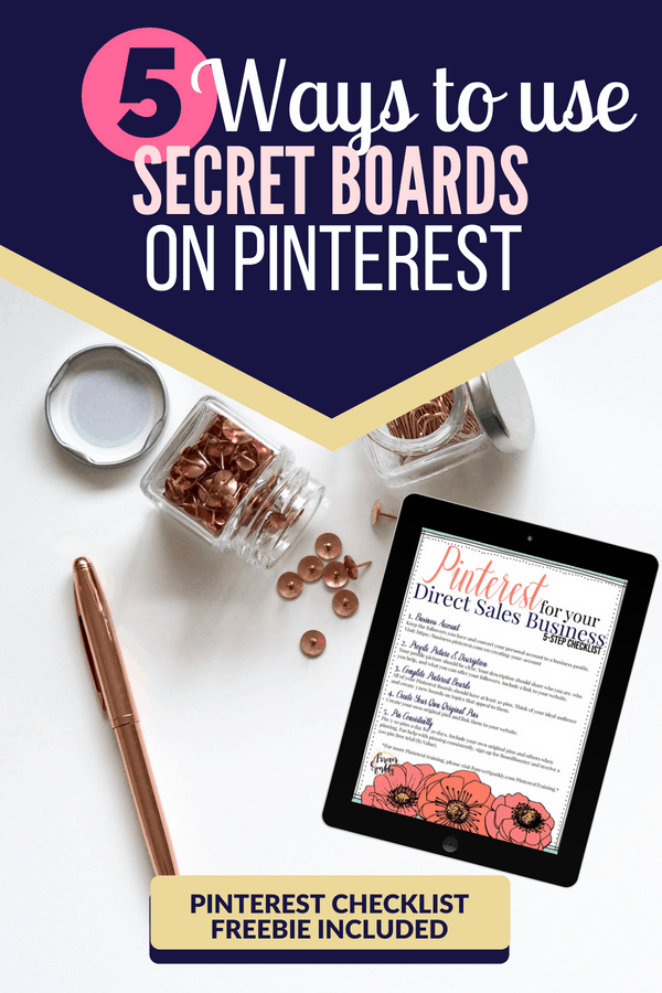 Wondering how to use secret boards on Pinterest for your direct sales business? Read 5 best ways to utilize secret boards on Pinterest for your business! Kristy Empol