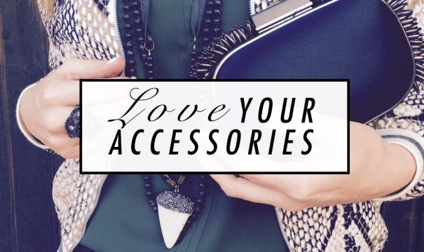 Love Your Accessories