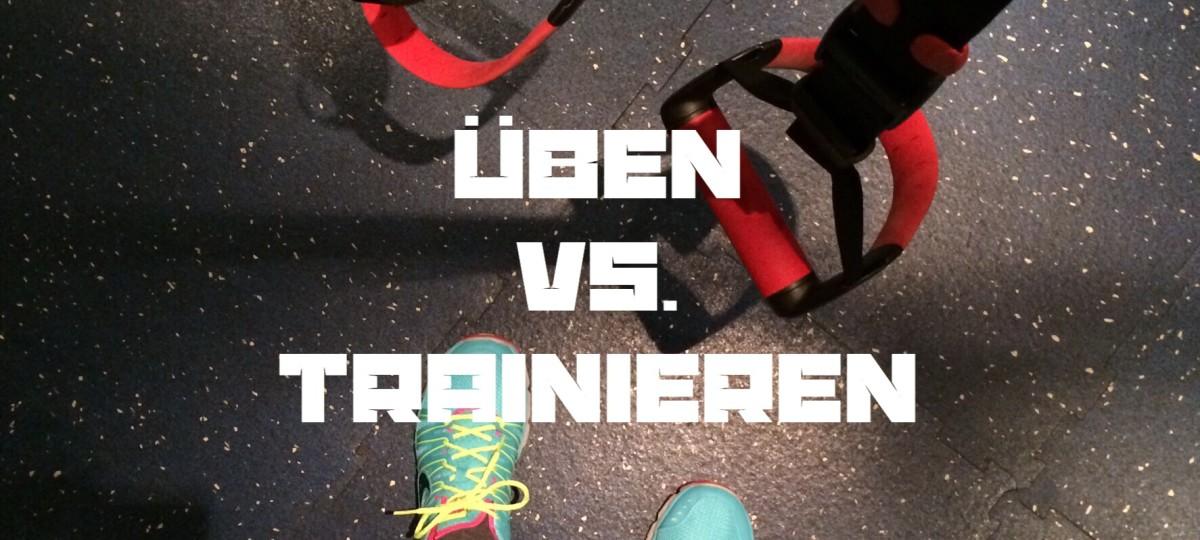 Üben oder trainieren? Warum der Unterschied über deinen Erfolg entscheidet