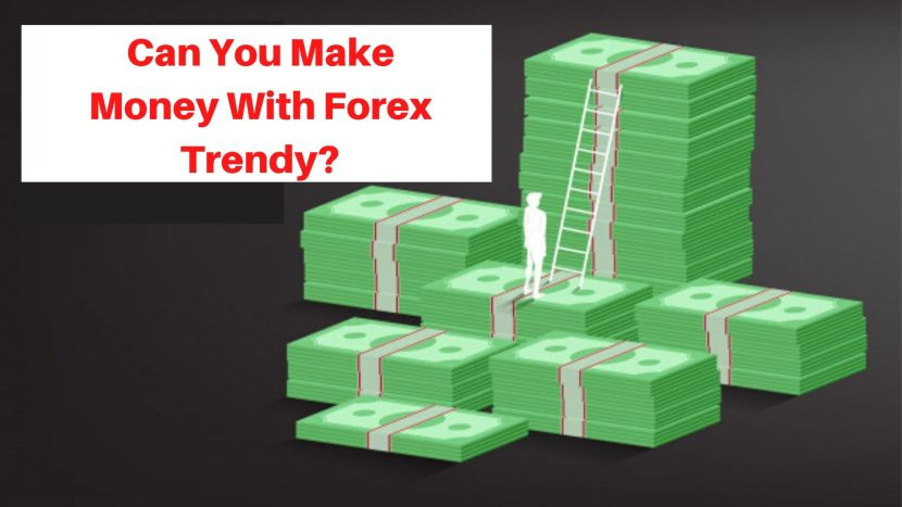 can you make money with forex trendy