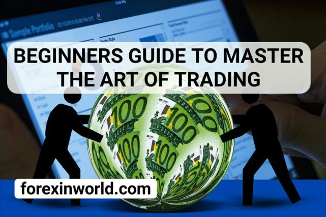 Beginners guide to master the art of trading