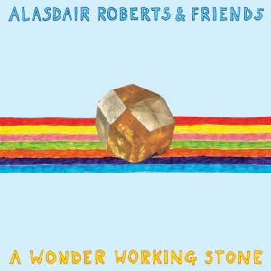 Alasdair-Roberts-Wonder-Working-Stone-500x500
