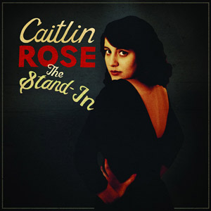Caitlin Rose, The Stand-in album cover