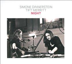 Simone Dinnerstein & Tift Merritt - Night
