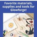My favorite things for Glowforging!