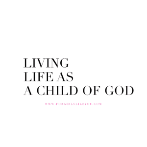 Living Life as a Child of God