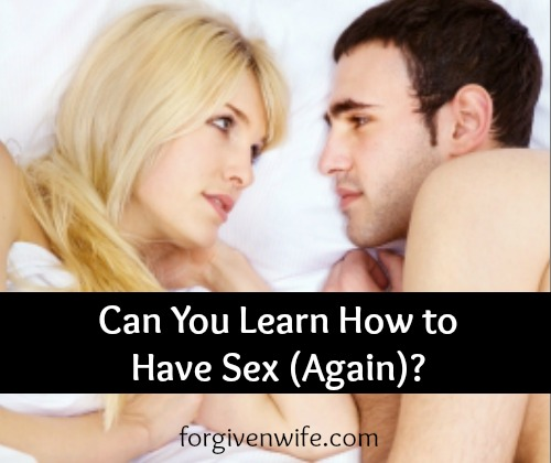 Are you ready to (re)learn how to have sex?