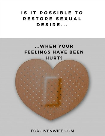 How can you move past minor emotional hurt in order to restore sexual intimacy?