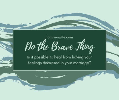 Is it possible to heal from having your feelings dismissed in your marriage?