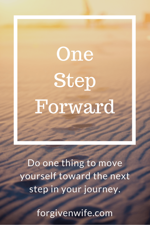 Do one thing to move yourself toward the next step in your journey.