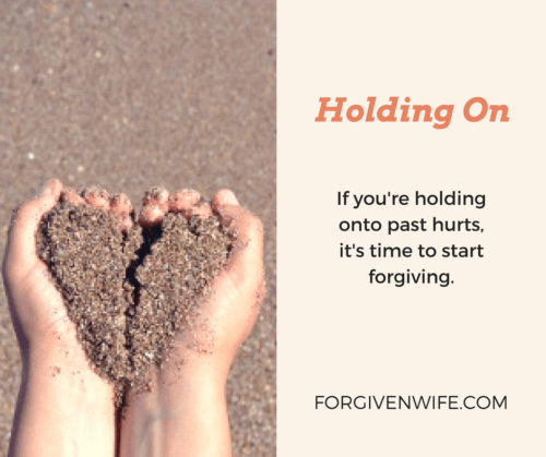 If you're holding onto past hurts, it's time to start forgiving.