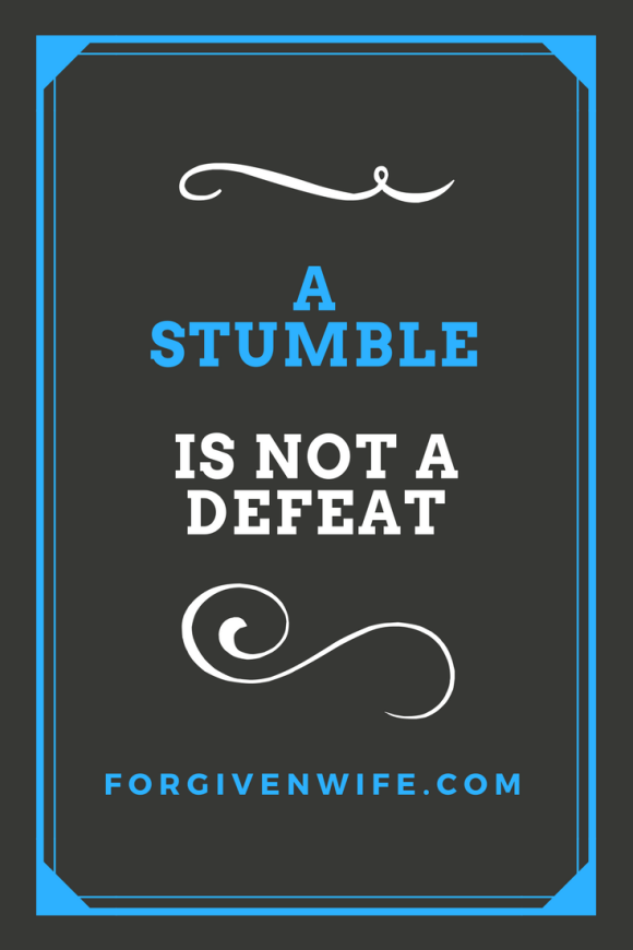 Don't feel discouraged when you stumble. Reboot yourself, dust yourself off, and resume your journey.