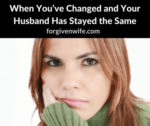 How can you find peace when you've made so many changes and your husband has barely budged?