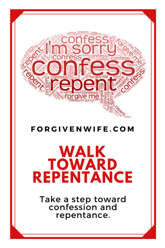 Take a step toward confession and repentance.