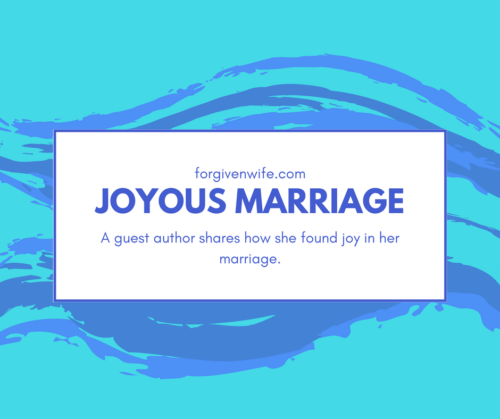 A guest author shares how she found joy in her marriage.