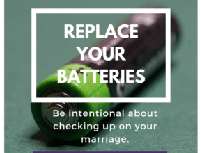 Be intentional about checking up on your marriage.
