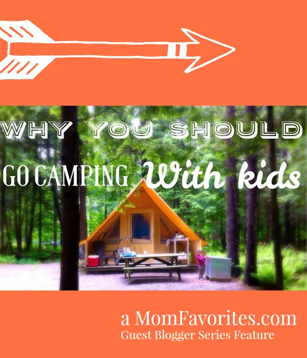 Camping with Kids Mom Favorites