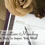 Motivation Monday Linky Party 120