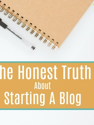 The Honest Truth About Starting A Blog