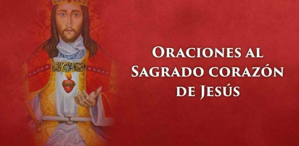 Oraciones al Sagrado Corazón de Jesús