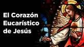 El Corazón Eucarístico de Jesús