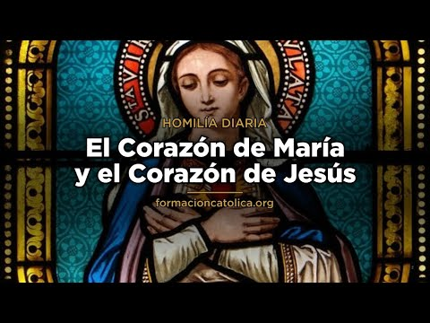 [Homilía Diaria] El Corazón de María y el Corazón de Jesús