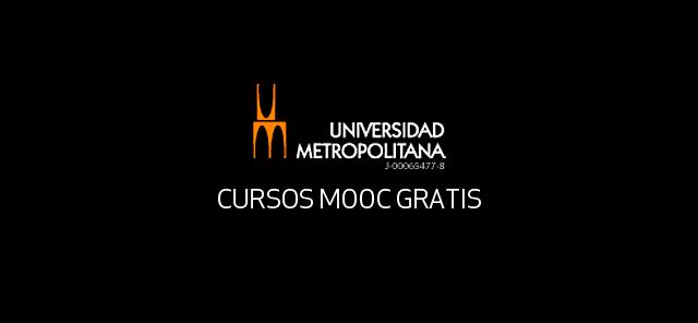 Mooc Gratis De La Universidad Metropolitana De Venezuela