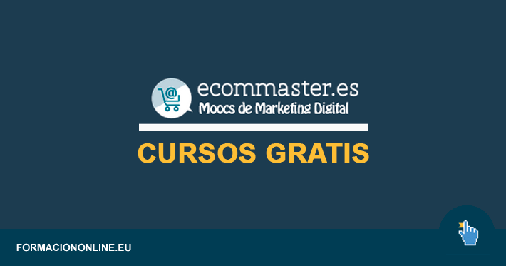 Ecommaster ofrece Gratis todos sus Cursos de Marketing Digital