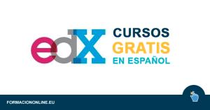 9 Cursos Gratis con Certificado edX (opcional) NUEVOS
