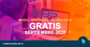 IEBS lanza 9 MOOC, Seminarios y Webinars Gratis en Septiembre de 2020