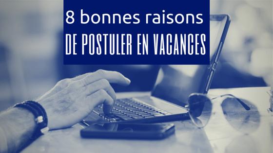 8 bonnes raisons de rechercher un emploi pendant les vacances