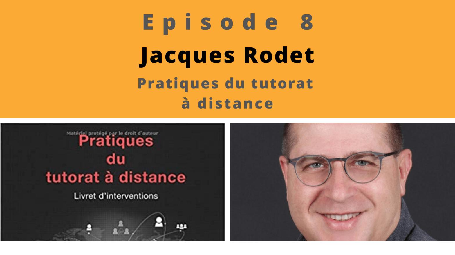 Jacques Rodet - le tutorat - le tutorat, c'est bien plus qu'informer sur le contenu de la formation