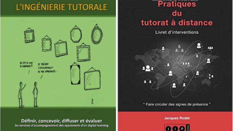 Deux ouvrages de Jacques Rodet : l'un sur l'ingénierie tutotale et l'autre sur la pratique du tutorat à distance