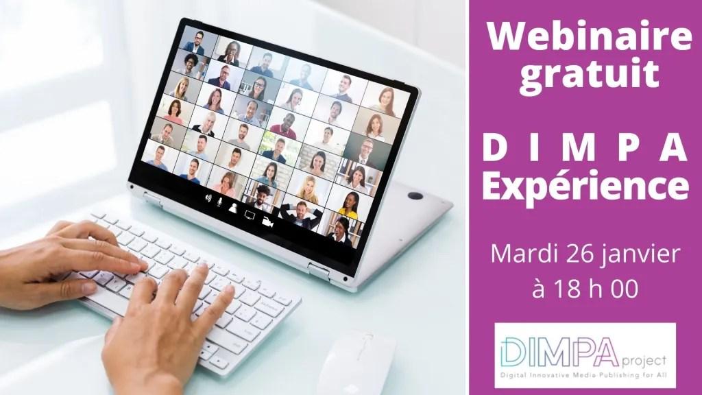 DIMPA Expérience est un webinaire gratuit qui vous fait le retour de deux ans et demi de travail.