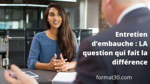 Entretien d'embauche - la question qui fait la différence