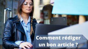 Comment écrire un bon article pour votre blog ou pour la presse ?