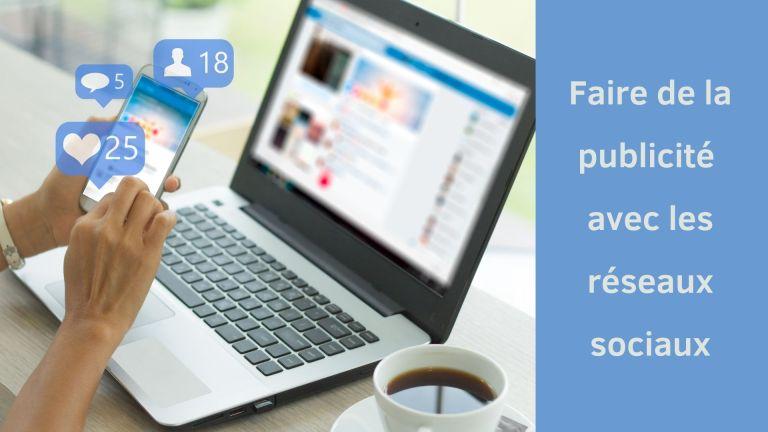 Faire de la publicité avec les réseaux sociaux