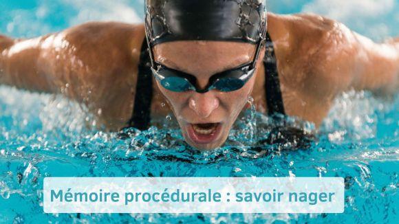 Mémoire procédurale - apprendre à nager