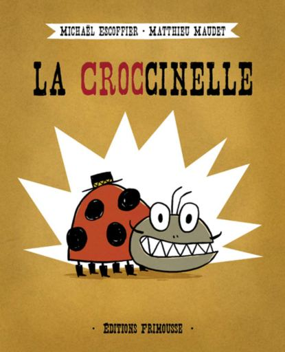 La croccinelle, un livre déjanté d'une coccinelle aux grandes dents
