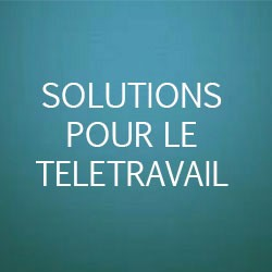 solutions pour le télétravail