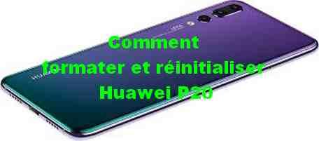 Comment formater et réinitialiser Huawei P20