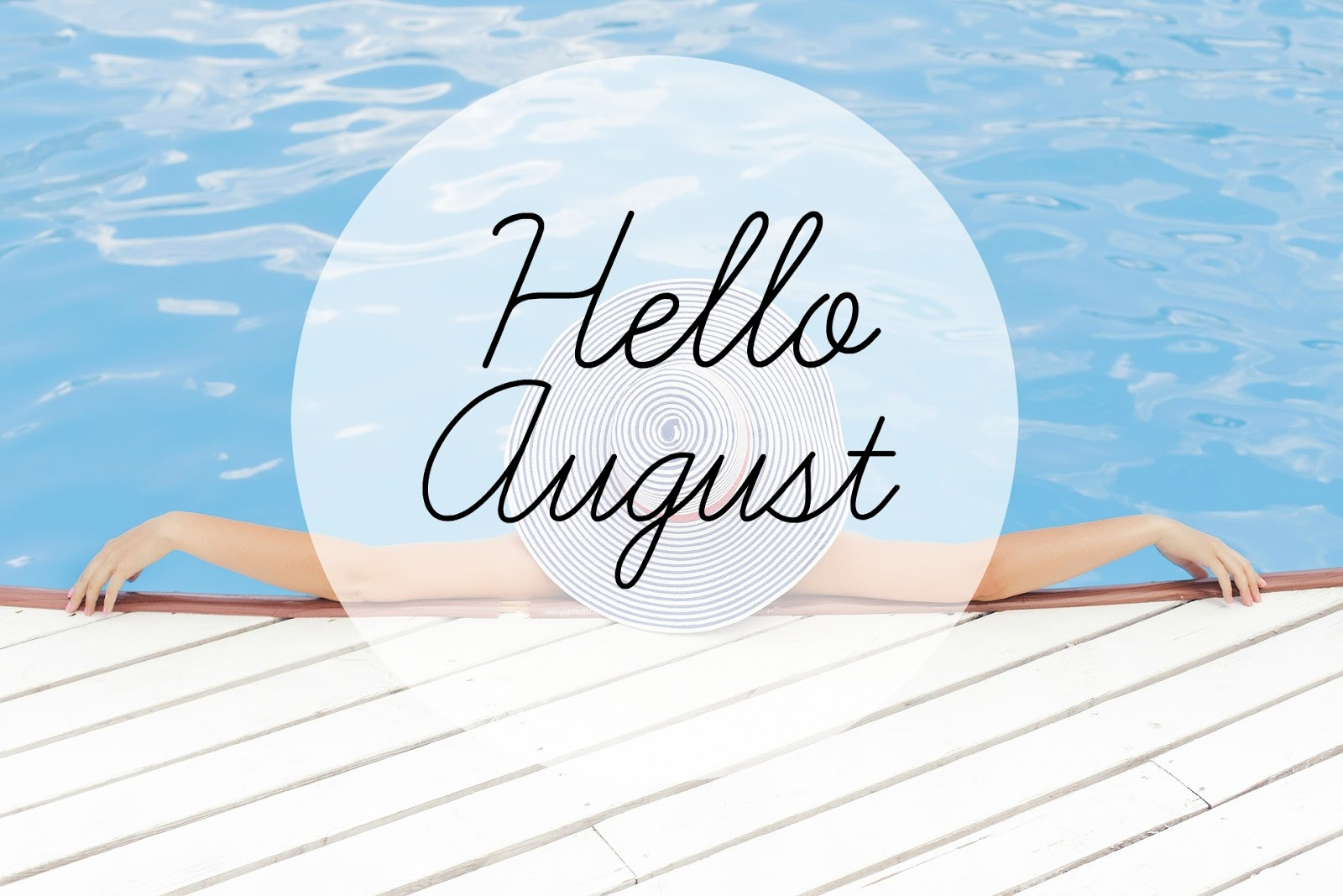 LIFESTYLE | Hello August
