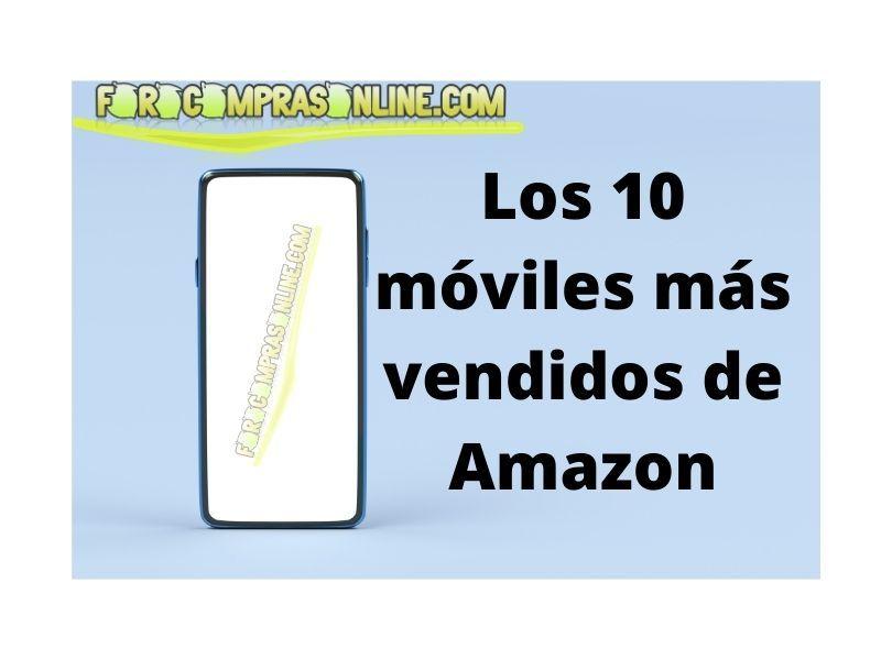 Los 10 móviles más vendidos de Amazon