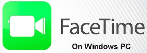FaceTime for PC 2018 Free Download for Windows 7 /8.1 / 10