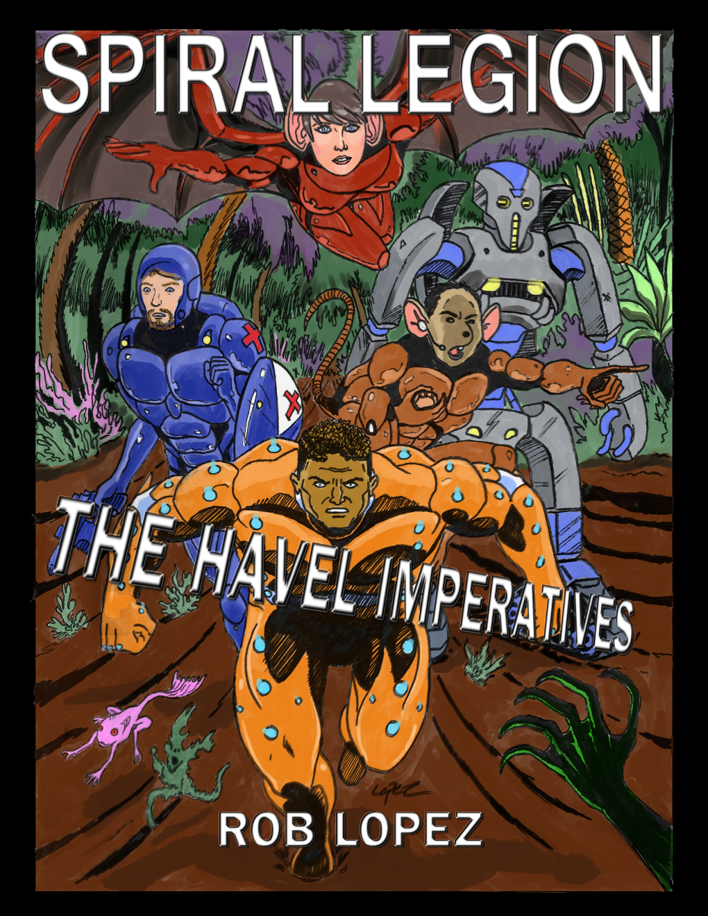 Spiral Legion The Havel Imperatives by Rob Lopez Now Available on Kindle