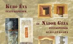 Kubó Éva textilképeinek és Nádor Géza fényképeinek  kiállítása
