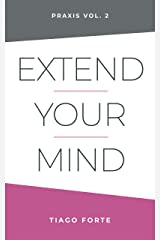 Extend Your Mind by Tiago Forte