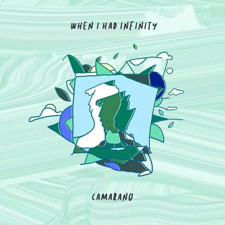Camarano - When I had Infinity