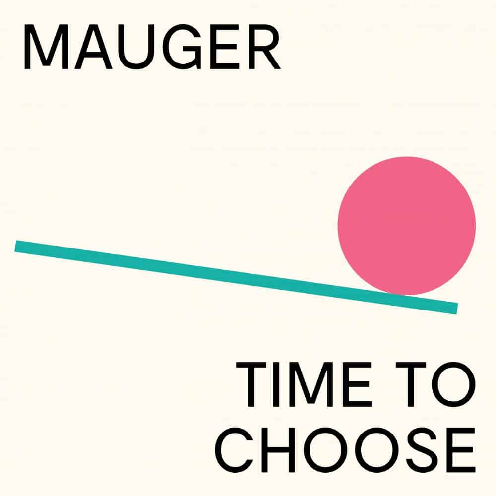 MAUGER - time to choose