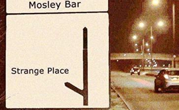 Mosley Bar - Strange Place